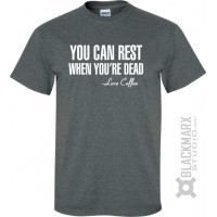 Rest when You're Dead  Tee